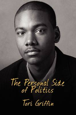 The Personal Side of Politics by Tori Griffin