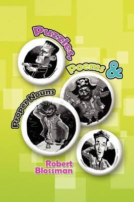 Puzzles, Poems & Proper Nouns by Robert Blossman