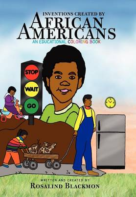 Inventions Created by African Americans: An Educational Coloring Book by Rosalind Blackmon