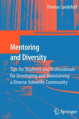 Mentoring and Diversity Tips for Students and Professionals for Developing and Maintaining a Diverse Scientific Community by Thomas Landefeld