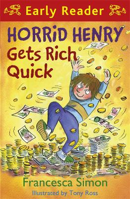 Horrid Henry Early Reader: Horrid Henry Gets Rich Quick Book 5 by Francesca Simon