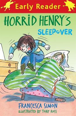 Horrid Henry Early Reader: Horrid Henry's Sleepover Book 26 by Francesca Simon
