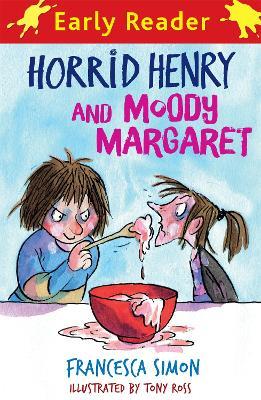 Horrid Henry Early Reader: Horrid Henry and Moody Margaret Book 8 by Francesca Simon