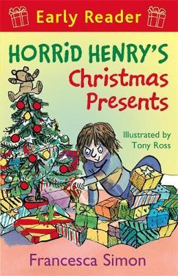 Horrid Henry Early Reader: Horrid Henry's Christmas Presents Book 19 by Francesca Simon