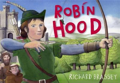 Robin Hood by Richard Brassey, Richard Brassey