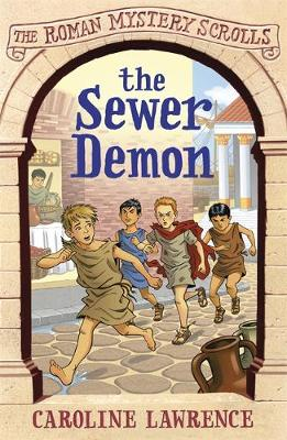 The Roman Mystery Scrolls: The Sewer Demon Book 1 by Caroline Lawrence