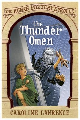 The Roman Mystery Scrolls: The Thunder Omen Book 3 by Caroline Lawrence, Richard Williams