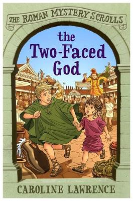 The Roman Mystery Scrolls: The Two-faced God Book 4 by Caroline Lawrence, Richard Williams