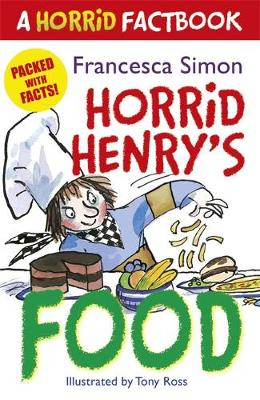 Horrid Henry's Food A Horrid Factbook by Francesca Simon