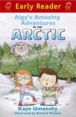Early Reader: Algy's Amazing Adventures in the Arctic by Kaye Umansky