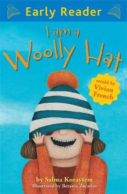 Early Reader: I Am A Woolly Hat by Vivian French, Salma Koraytem