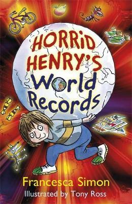 Horrid Henry's World Records by Francesca Simon