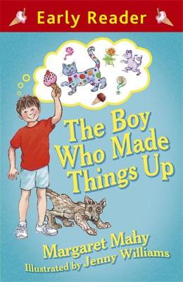 Early Reader: The Boy Who Made Things Up by Margaret Mahy