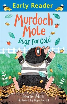 Early Reader: Murdoch Mole Digs for Gold by Georgie Adams