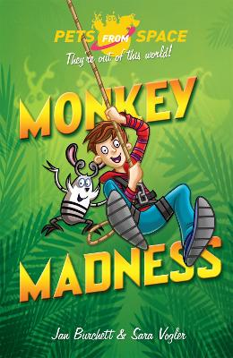Pets from Space: Monkey Madness Book 3 by Jan Burchett, Sara Vogler