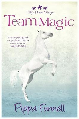 Tilly's Horse, Magic: Team Magic Book 4 by Pippa Funnell