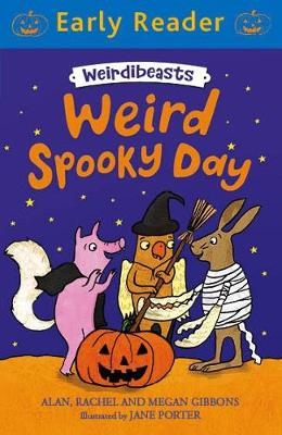 Early Reader: Weirdibeasts: Weird Spooky Day Book 3 by Alan Gibbons, Megan Gibbons, Rachel Gibbons
