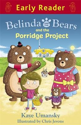 Early Reader: Belinda and the Bears and the Porridge Project by Kaye Umansky