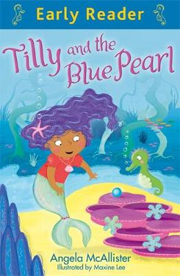 Early Reader: Tilly and the Blue Pearl by Angela McAllister