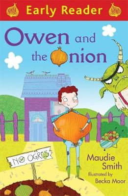 Early Reader: Owen and the Onion by Maudie Smith