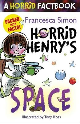 Horrid Henry's Space A Horrid Factbook by Francesca Simon