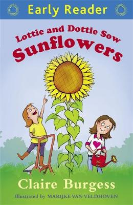 Early Reader: Lottie and Dottie Sow Sunflowers by Claire Burgess