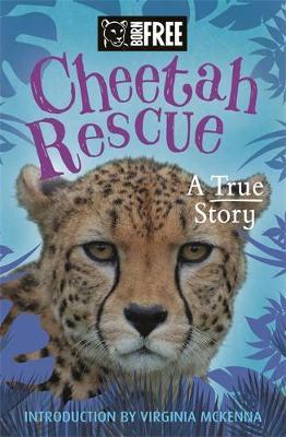 Born Free: Cheetah Rescue by Orion Children's Books