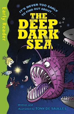 Early Reader Non Fiction: The Deep Dark Sea by Tony De Saulles