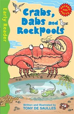 Early Reader Non Fiction: Crabs, Dabs and Rock Pools by Tony De Saulles