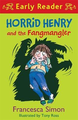 Horrid Henry Early Reader: Horrid Henry and the Fangmangler Book 36 by Francesca Simon