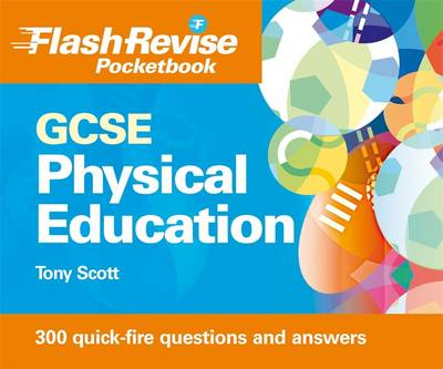GCSE Physical Education Flash Revise Pocketbook by Tony Scott