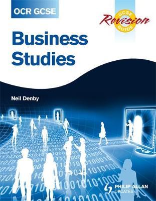 OCR GCSE Business Studies Revision Guide by Neil Denby
