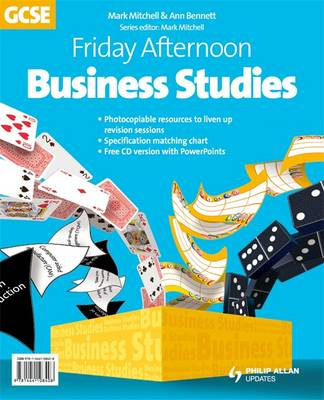 Friday Afternoon Business Studies GCSE Resource Pack + CD by Mark Mitchell, Anne Bennett