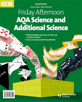 Friday Afternoon AQA Science and Additional Science GCSE Resource Pack + CD by David Brodie, Max Parsonage