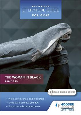 Philip Allan Literature Guide (for GCSE): The Woman in Black by Margaret Mulheran