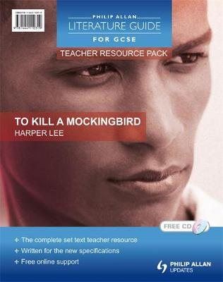 Philip Allan Literature Guides (for GCSE) Teacher Resource Pack: To Kill a Mockingbird by Susan Elkin