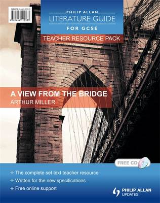 Philip Allan Literature Guides (for GCSE) Teacher Resource Pack: A View from the Bridge by Shaun McCarthy