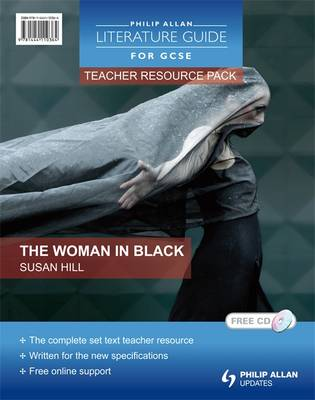 Philip Allan Literature Guides (for GCSE) Teacher Resource Pack: The Woman in Black by Margaret Mulheran