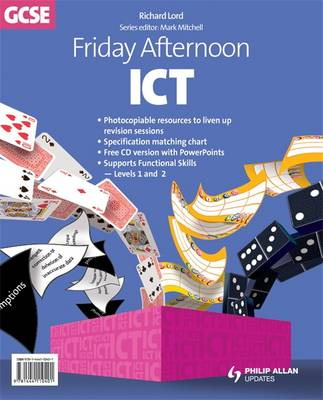Friday Afternoon ICT GCSE Resource Pack + CD by Richard Lord