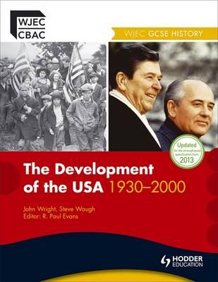 WJEC GCSE History: The Development of the USA 1930-2000 by Steve Waugh, John Wright