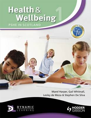 Health and Wellbeing 1: PSHE in Scotland by Marel Harper, Gail Whitnall, Lesley De Meza, Stephen De Silva