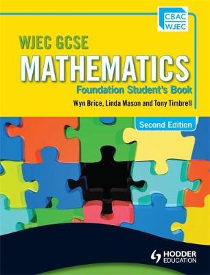 WJEC GCSE Mathematics - Foundation Student's Book by Wyn Brice, Tony Timbrell, Linda Mason