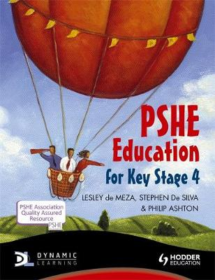 PSHE Education for Key Stage 4 by Lesley De Meza, Stephen De Silva, Philip Ashton