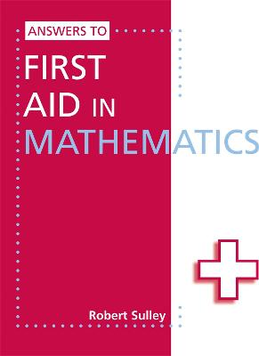 Answers to First Aid in Mathematics by Robert Sulley