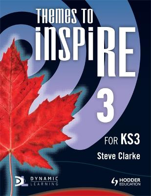 Themes to InspiRE for KS3 Pupil's Book 3 by Steve Clarke