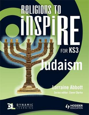 Religions to InspiRE for KS3: Judaism Pupil's Book by Lorraine Abbott