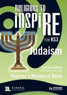 Religions to InspiRE for KS3: Judaism Teacher's Resource Book by Lorraine Abbott