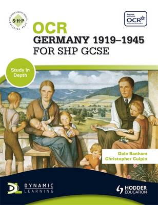 OCR Germany 1919-1945 for SHP GCSE by Christopher Culpin, Dale Banham