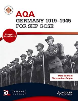 AQA Germany 1919-1945 for SHP GCSE by Christopher Culpin, Dale Banham