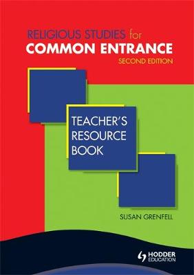 Religious Studies for Common Entrance Teacher's Resource Book Second Edition by Susan Grenfell